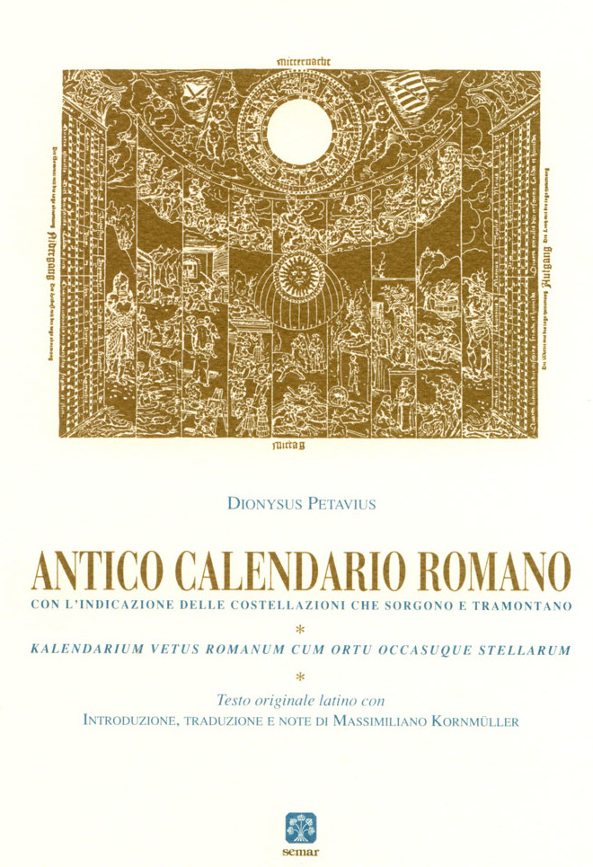 Calendario Romano.Felici Riscoperte Il Calendario Romano Di Petavius Editato Da